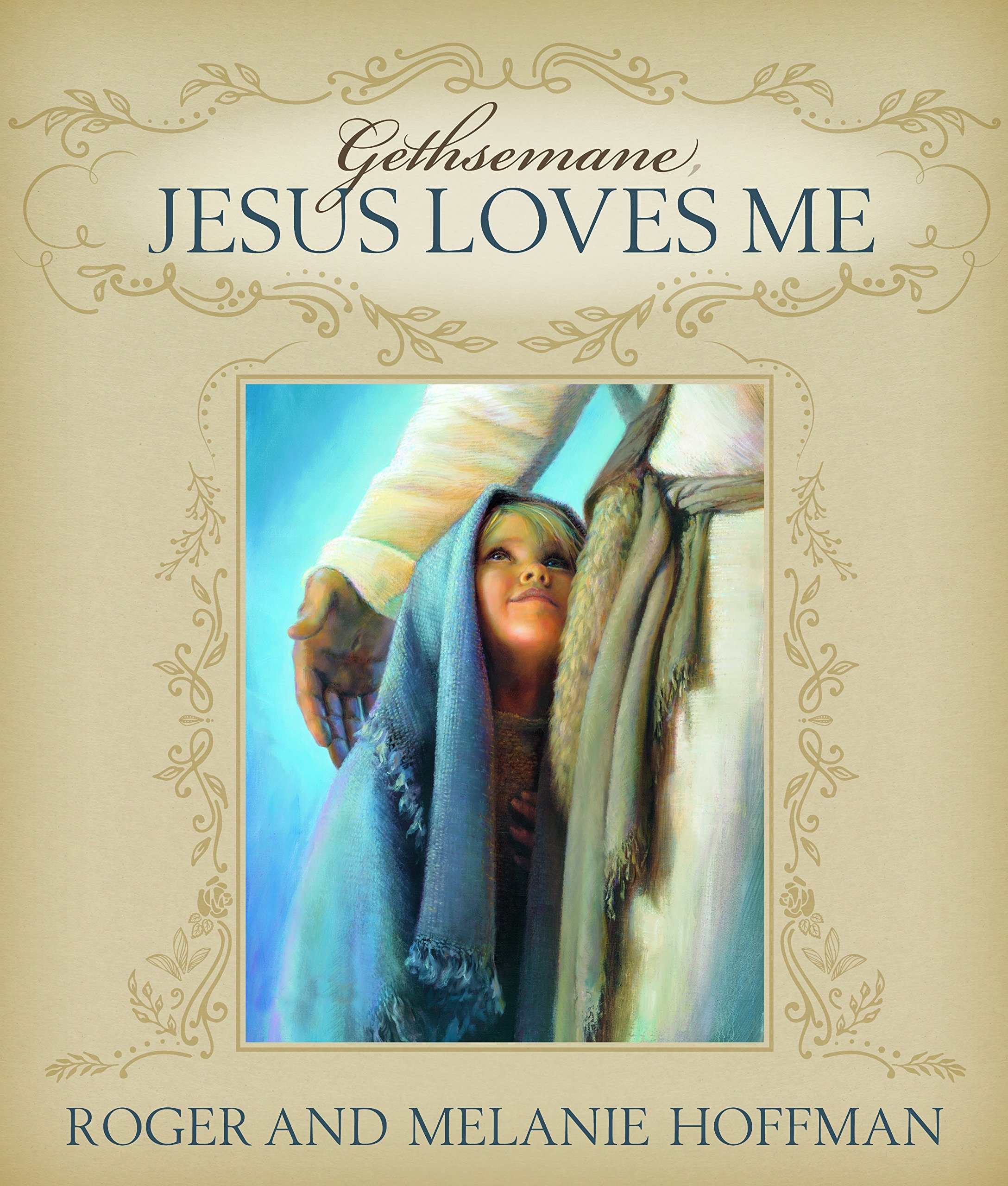 Gethsemane, Jesus Loves Me, Roger and Melanie Hoffman
