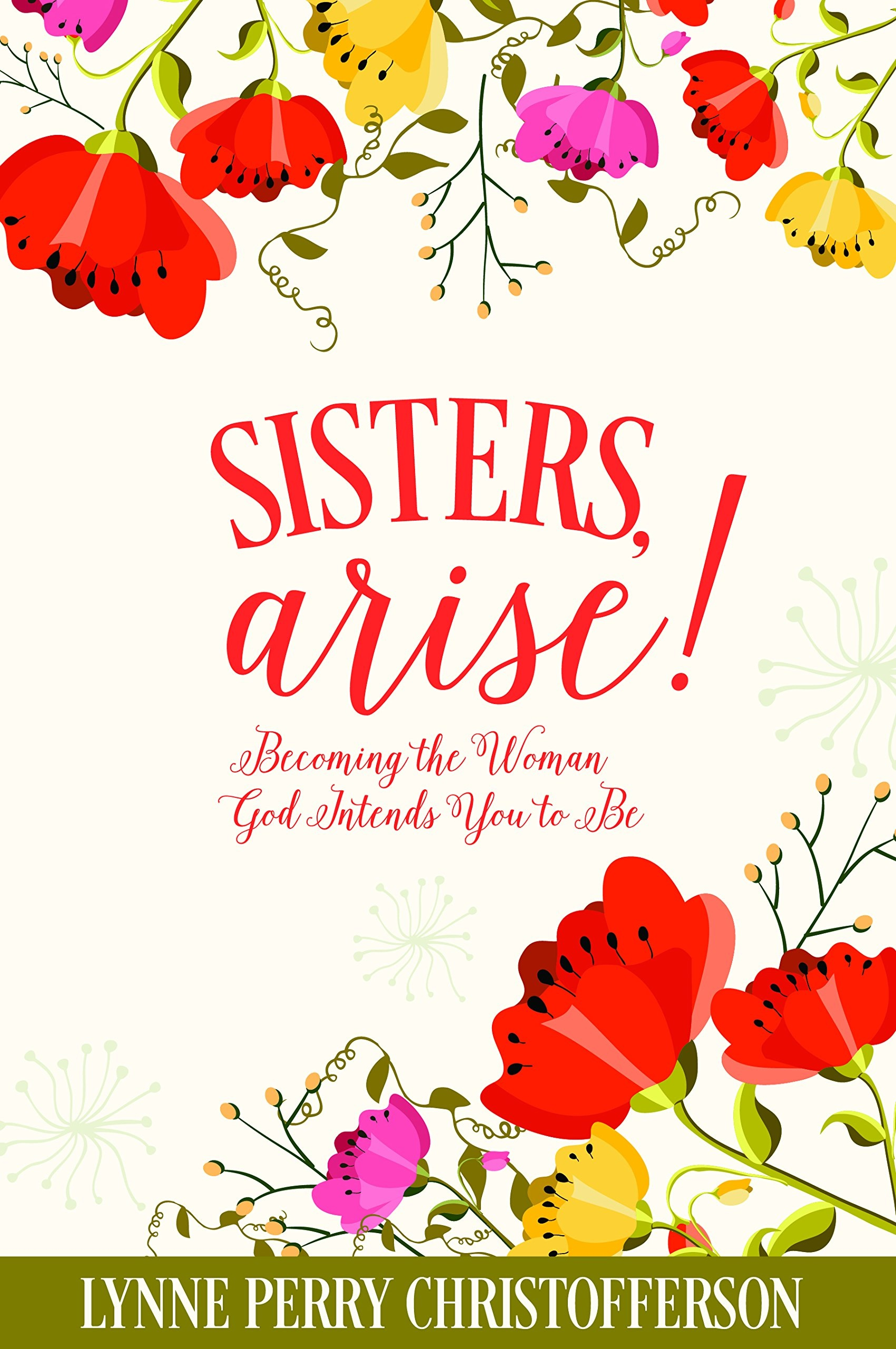 Sisters Arise!;   Becoming the Woman God Intends You to Be, Christofferson, Lynne Perry