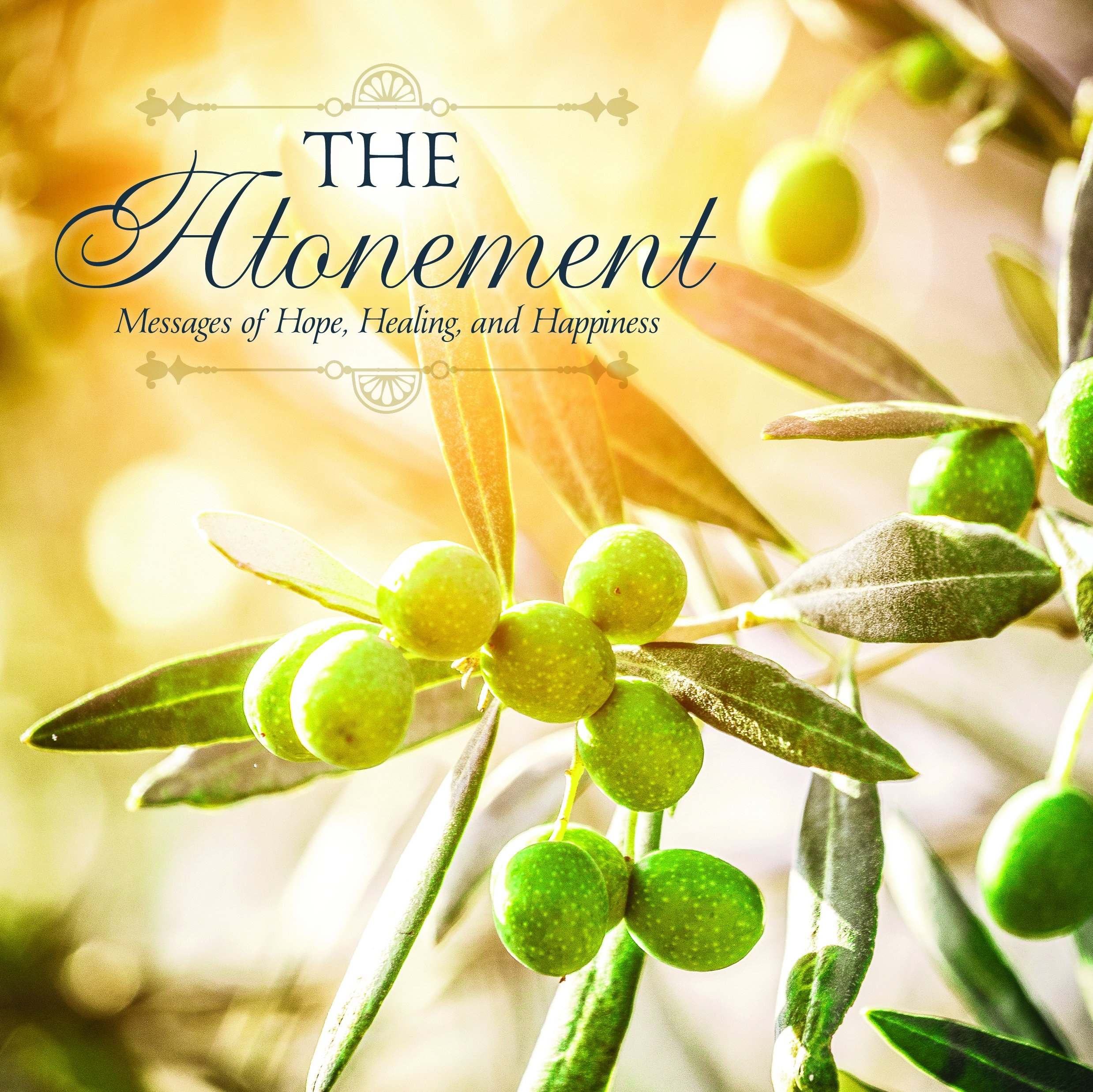 The Atonement;   Messages of Hope, Healing, and Happiness, Compilation