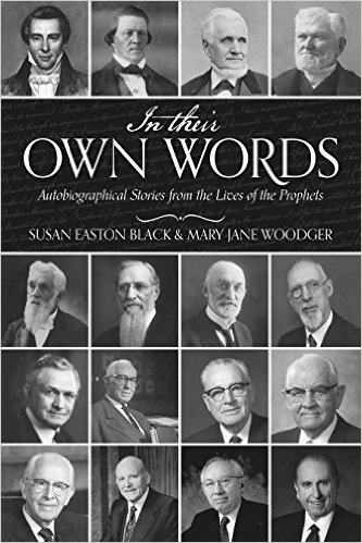 In Their Own Words;   Autobiographical Stories from the Lives of the Prophets, Black, Susan Easton & Mary Jane Woodger