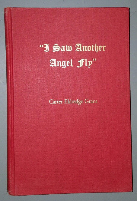 I SAW ANOTHER ANGEL FLY, Grant, Carter E.