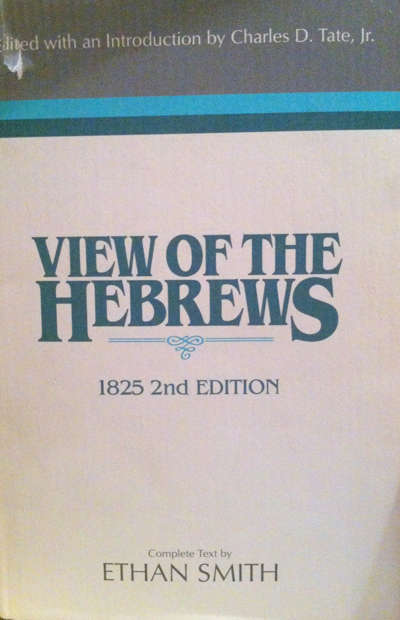 View of the Hebrews (Religious Studies Center Specialized Monograph Series), Smith, Ethan