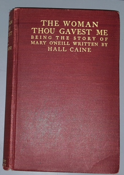 The Woman Thou Gavest Me: Being the Story of Mary O'Neill, Caine, Hall