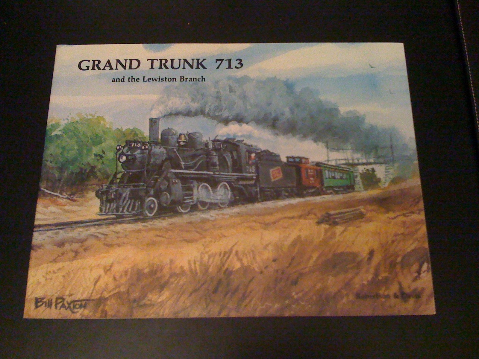 Grand Trunk 713 and the Lewiston Branch, Robertson, Edwin Bill with John R. Davis
