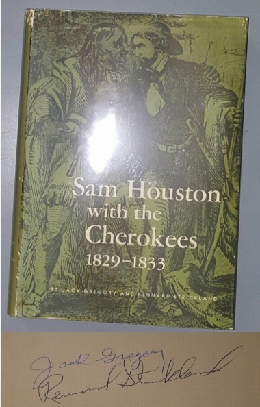 Sam Houston with the Cherokees, 1829�1833, Gregory, Jack and Rennard Strickland