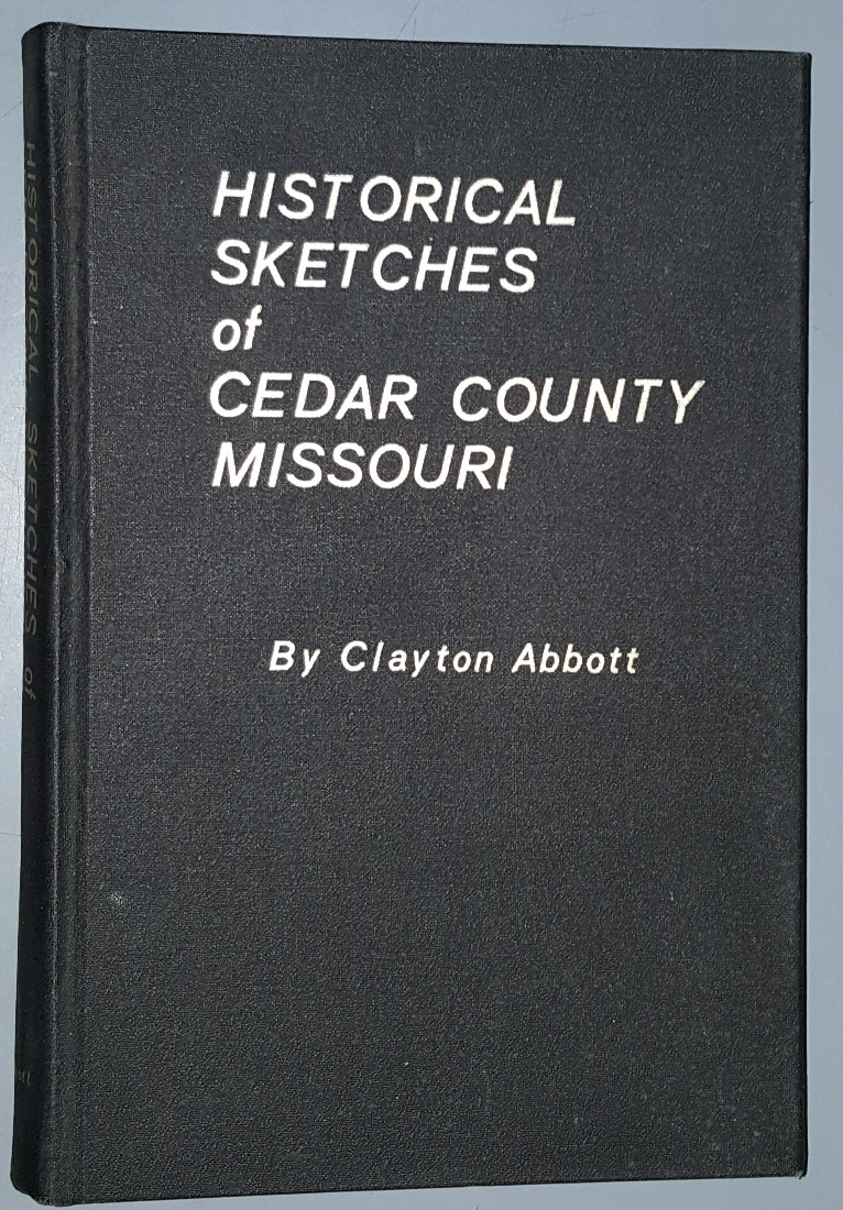 Historical Sketches of Cedar County, Missouri, Abbott, Clayton