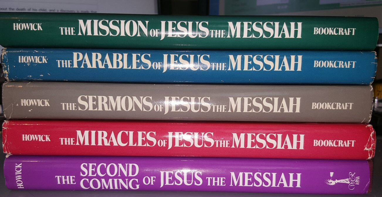 "5 Vol set ""Jesus the Messiah""; The Mission of Jesus the Messiah; The Sermons of Jesus the Messiah; The Parables of Jesus the Messiah; The Miracles of Jesus the Messiah; The Second Coming of Jesus the Messiah., Howick, E. Keith"