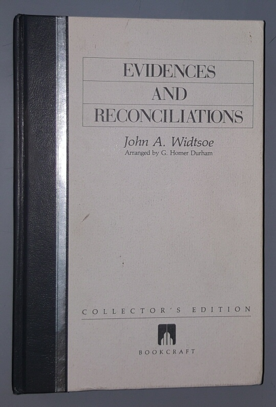 EVIDENCES AND RECONCILIATIONS, Widtsoe, John A.