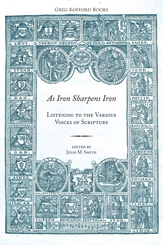As Iron Sharpens Iron: Listening to the Various Voices of Scripture, Smith, Julie M. (Editor)
