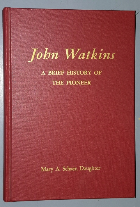 A Brief History of the Pioneer; John Watkins, Schaer, Mary A.