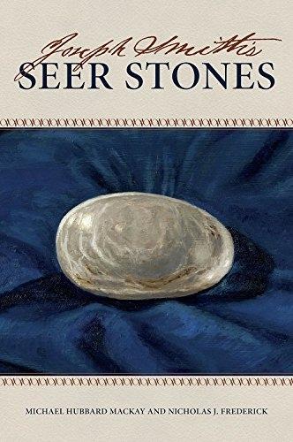 Joseph Smith's Seer Stones, Mackay, Michael Hubbard and Nicholas J. Frederick