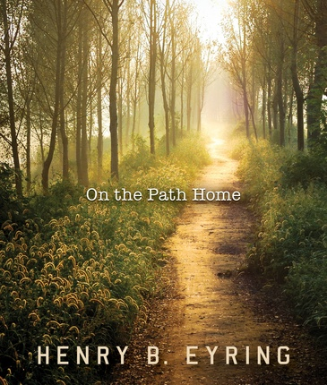 On the Path Home, Eyring, Henry B.