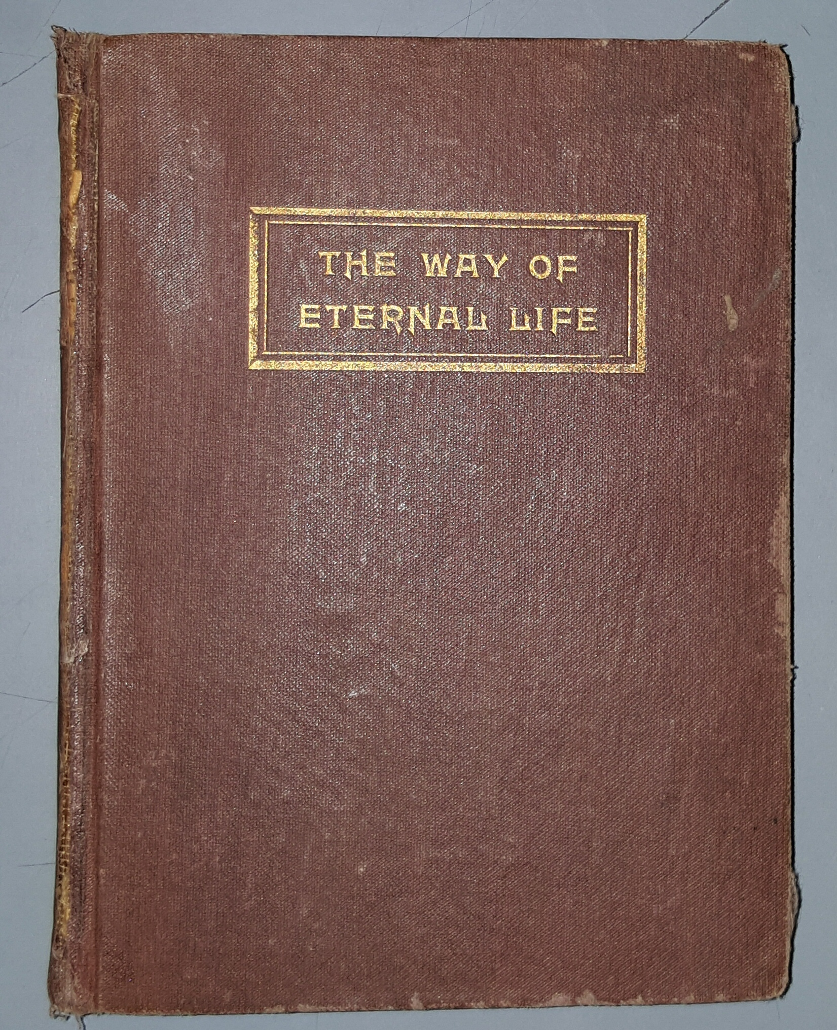 The Way of Eternal Life. Doctrines and Ordinances of the Church of Jesus Christ of Latter-Day Saints, Parry, Edwin F.