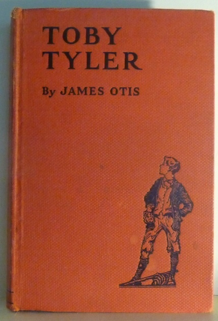 Toby Tyler, or Ten Weeks With a Circus, Otis, James &  Richard H. Rodgers