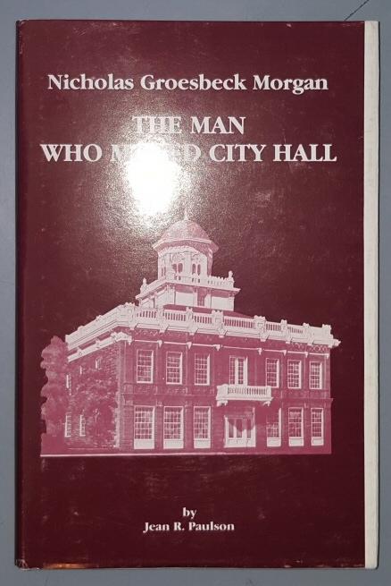 Nicholas Groesbeck Morgan; The man who moved city hall, Paulson, Jean R