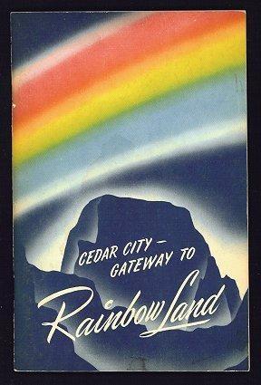 Cedar City [Utah], gateway to rainbow land  A community portrait, Larson, Gustive Olof