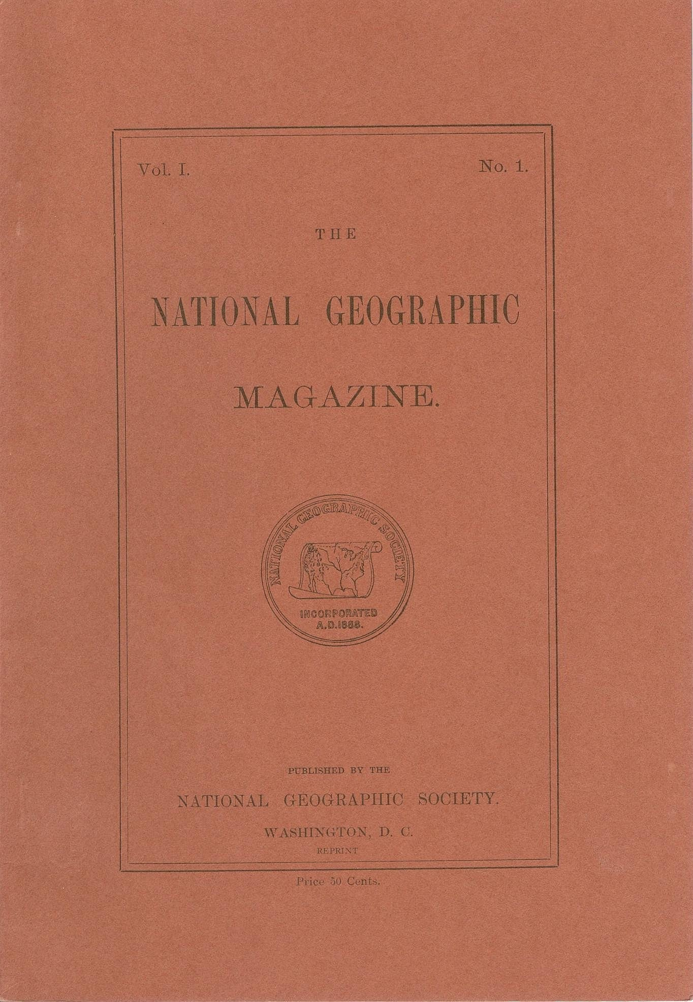 Volume 1 Number 1 - OCT 1888 NATIONAL GEOGRAPHIC MAGAZINE [Reprint], Geographic, National