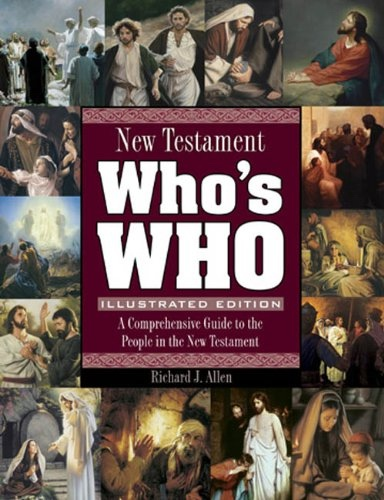 New Testament Who's Who - A Comprehensive Guide to the People in the New Testament, Allen, Richard J.