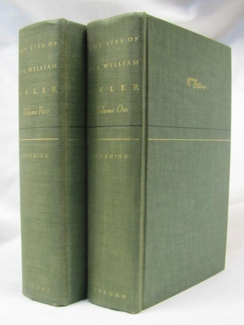 The Life of Sir William Osler, Vols. I and II (Complete set), Cushing, Harvey.