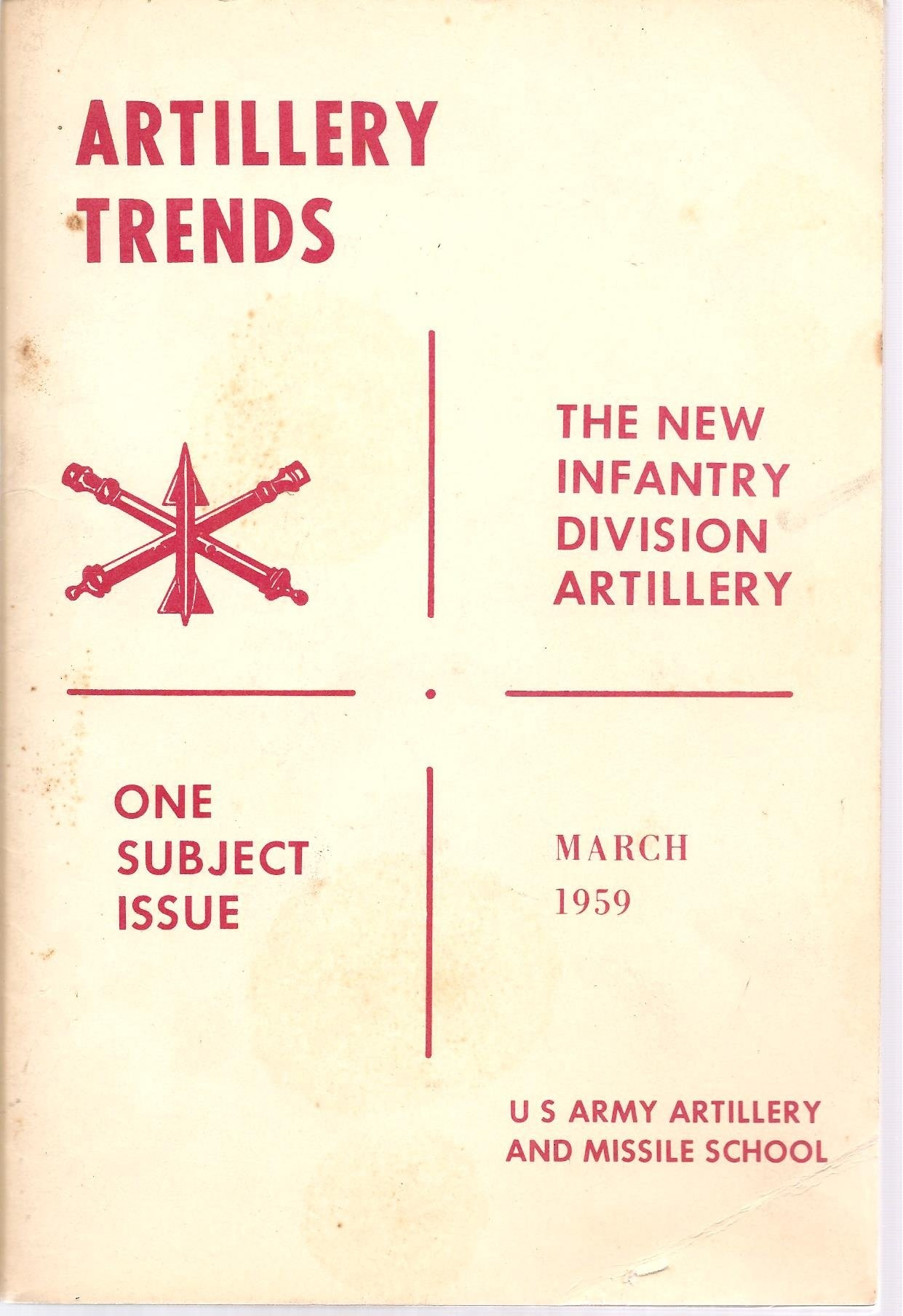 ARTILLERY TRENDS THE NEW INFANTRY DIVISION ARTILLERY ONE SUBJECT ISSUE MARCH 1959