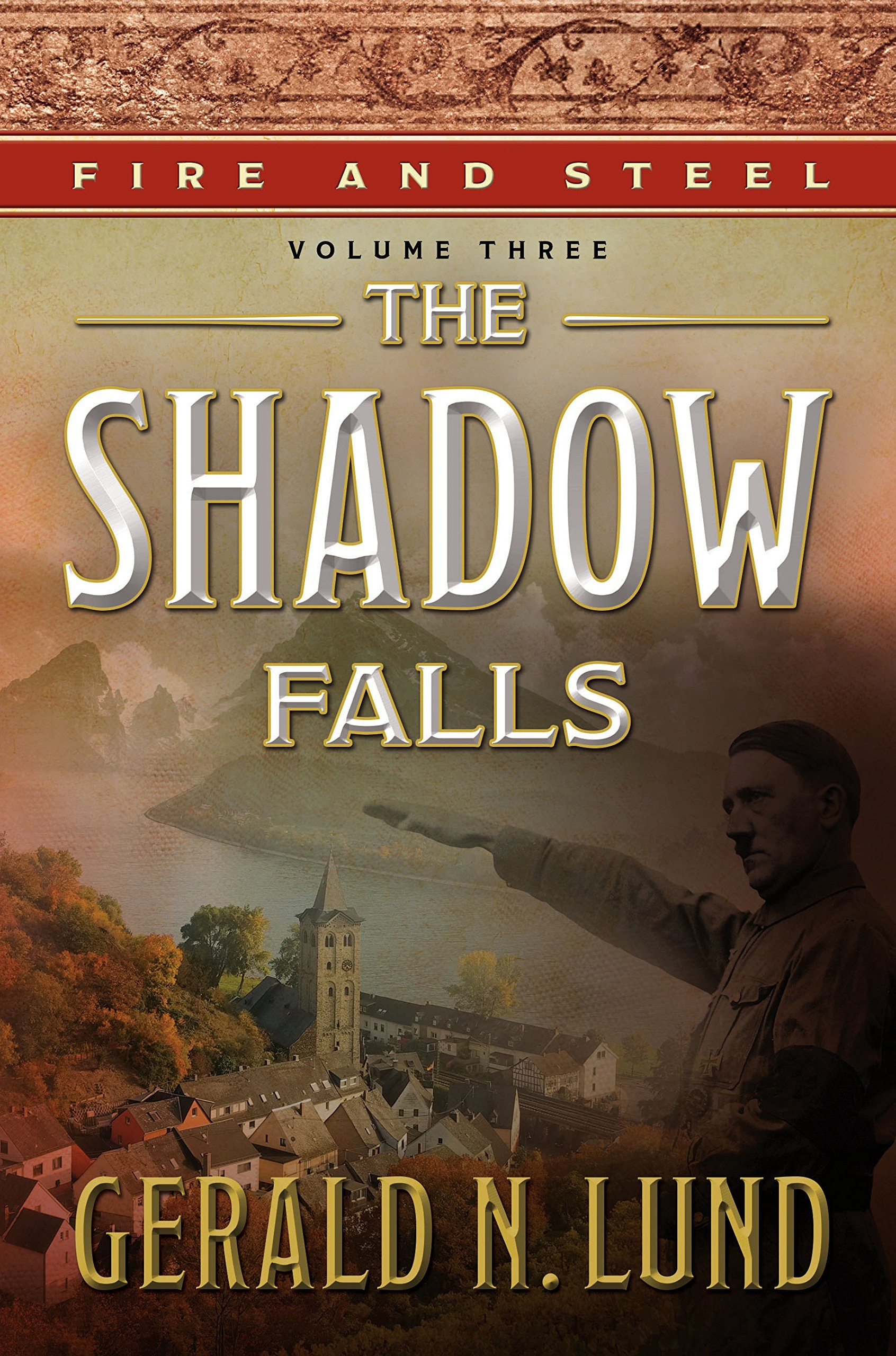 Fire and Steel, Volume 3;  The Shadow Falls, Lund, Gerald N.