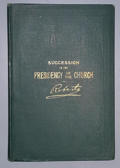 Succession in the Presidency of The Church of Jesus Christ of Latter-day Saints, Roberts, B. H.