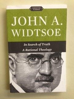 John A. Widtsoe; In Search of Truth a Rational Theology, Widtsoe, John