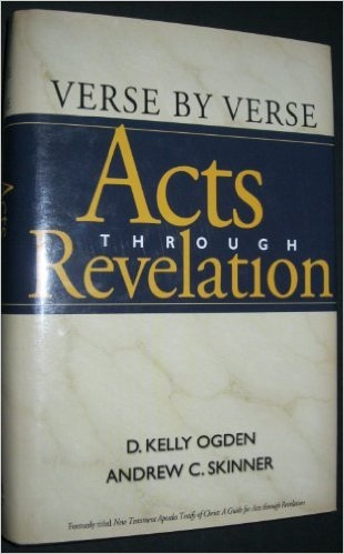 Verse by Verse, The New Testament Vol. 2: Acts Through Revelation, Ogden, D. Kelly & Andrew C. Skinner