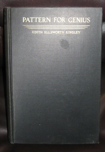 Patterns For Genius;   A Story of Branwell Bronte and His Three Sisters Charlot Emily and Anne Largely Told in Their Own Words, Kinsley, Edith Ellsworth