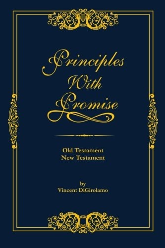 Principles with Promise  Old Testament, New Testament, DiGirolamo, Vincent