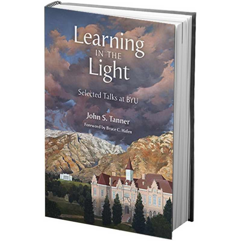 Learning in the Light;  Selected Talks at Byu, Tanner, John S.
