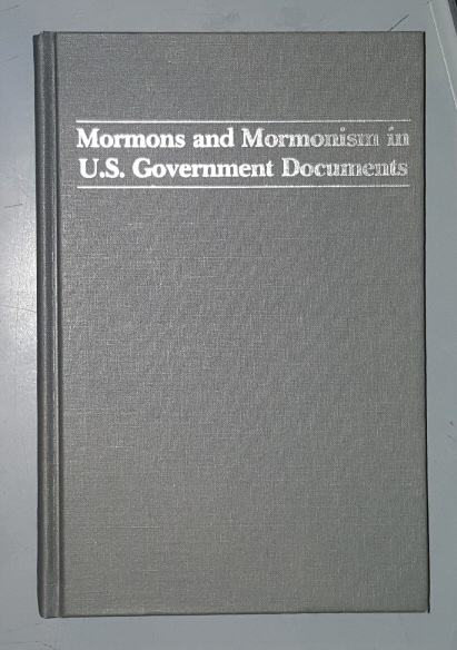 Mormons and Mormonism in the U.S. Government Documents  A Bibliography, Fales, Susan L. & Chad J. Flake