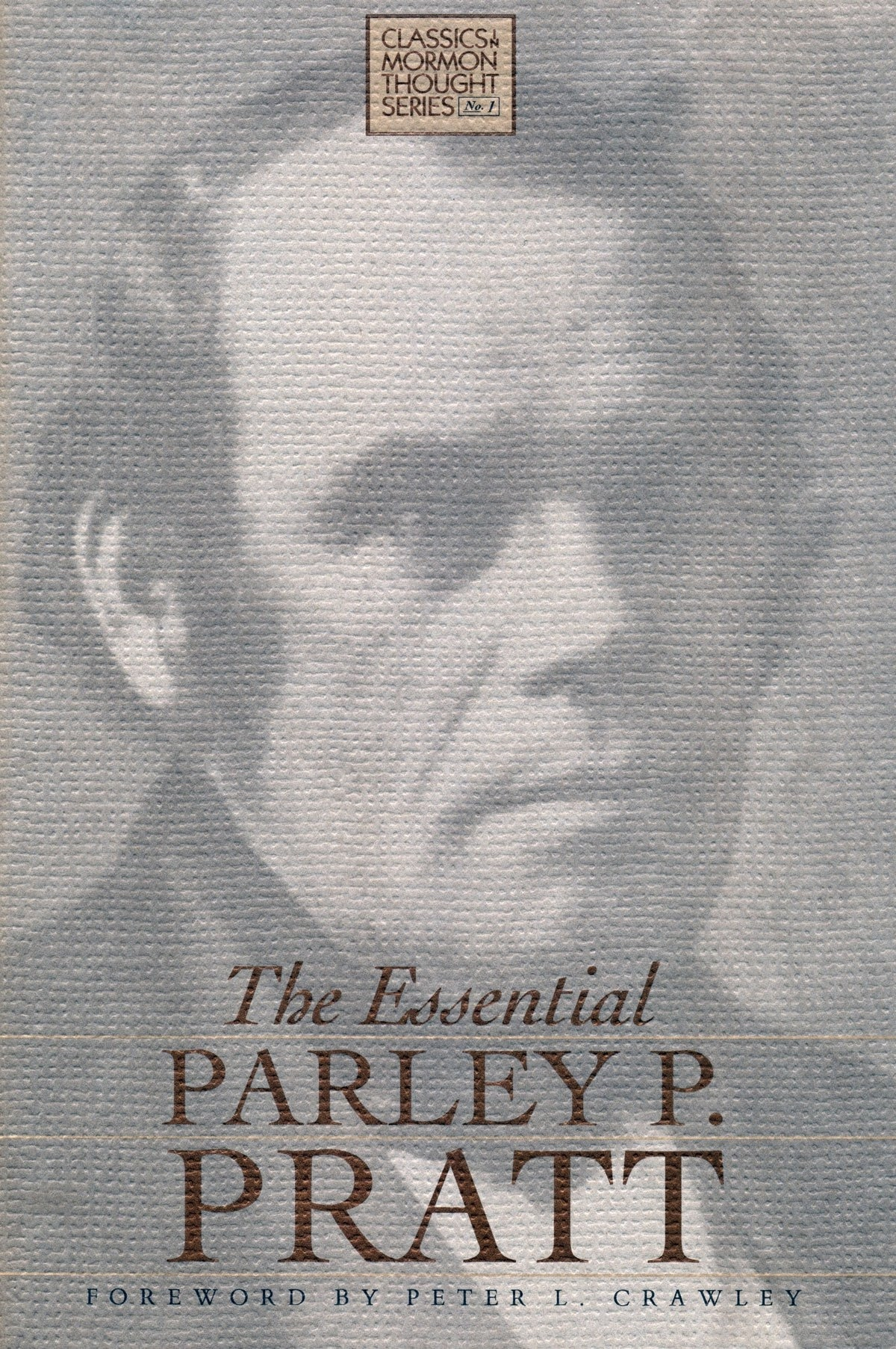 THE ESSENTIAL PARLEY P. PRATT, Crawley, Peter L.
