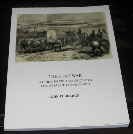 e Utah War: A Guide to the Historic Sites. South Pass to Camp Floyd., Eldredge, John