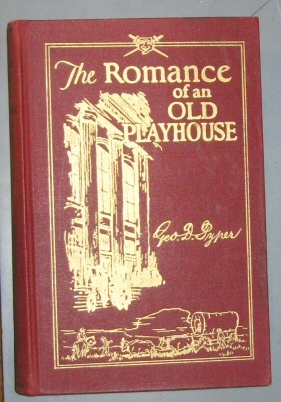 THE ROMANCE OF AN OLD PLAYHOUSE, Pyper, George D.