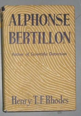 Alphonse Bertillon;   Father of Scientific Detection, Henry T. F. Rhodes