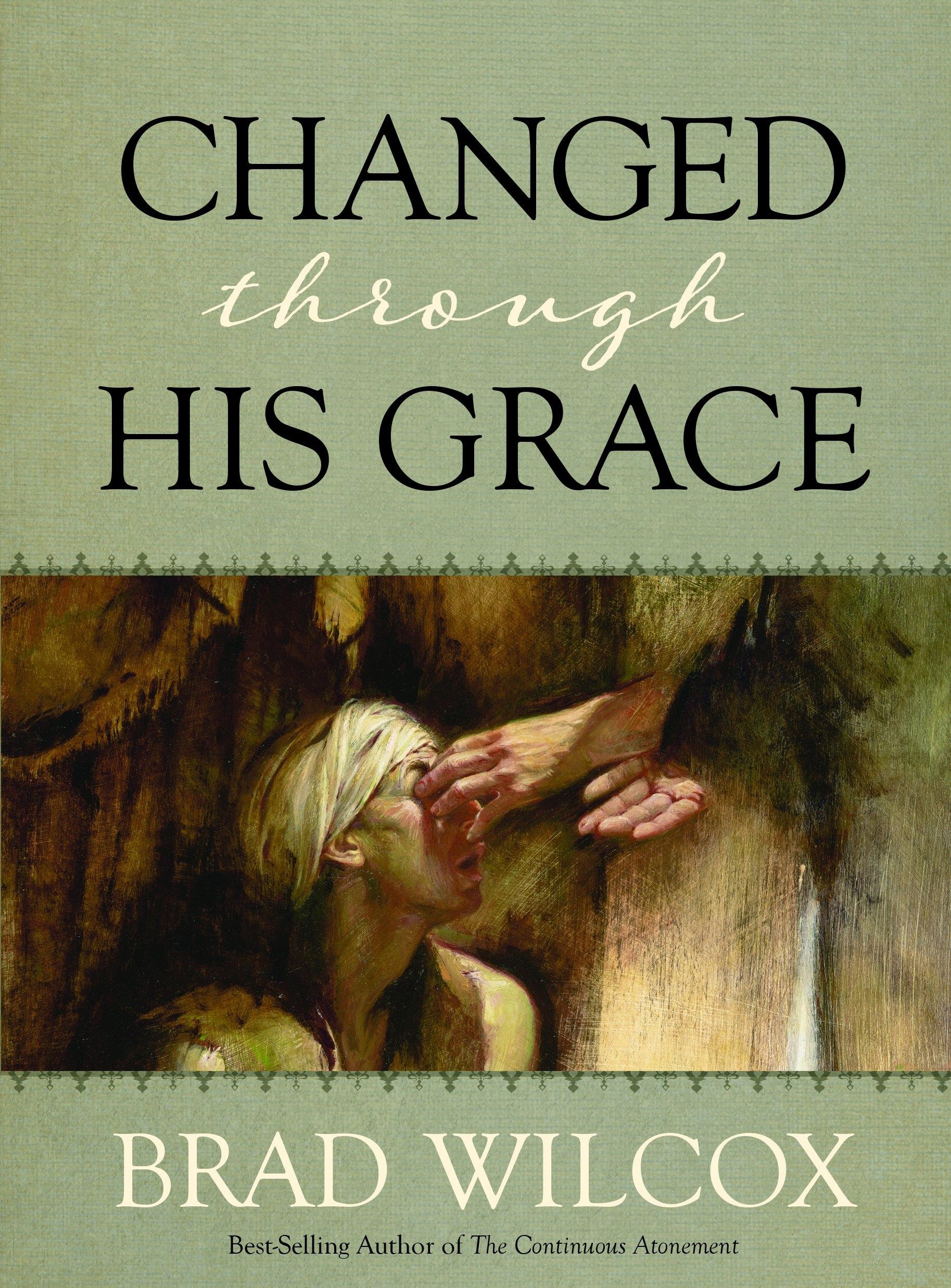 Changed Through His Grace, Wilcox, Brad