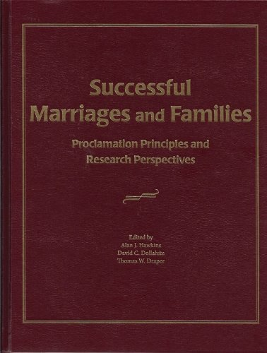 Successful Marriages and Families; Proclamation Principles and research Perspectives, Hawkins & Dollahite & Draper