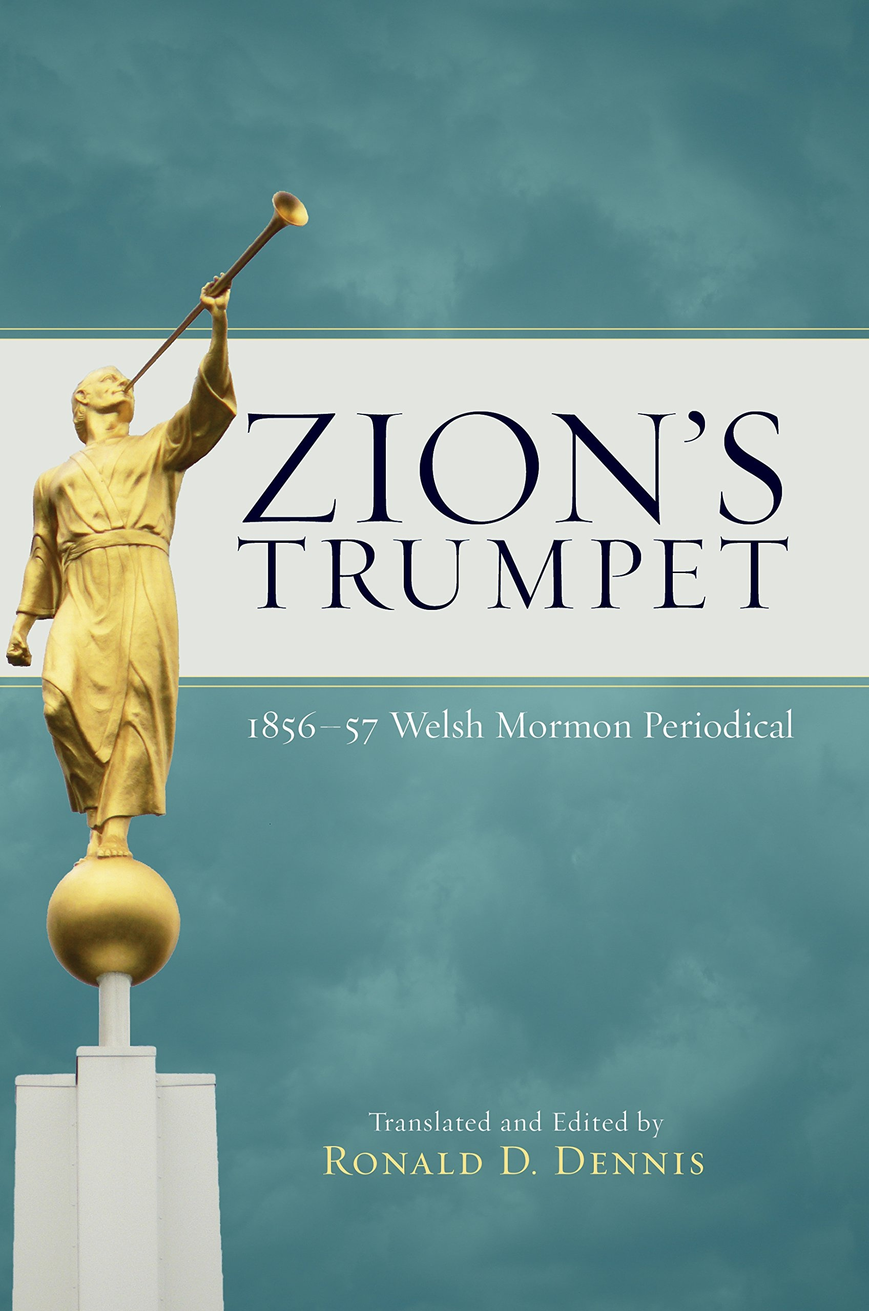 Zion's Trumpet -   1856 and 1857 Welsh Mormon Periodical, Dennis, Ronald D.