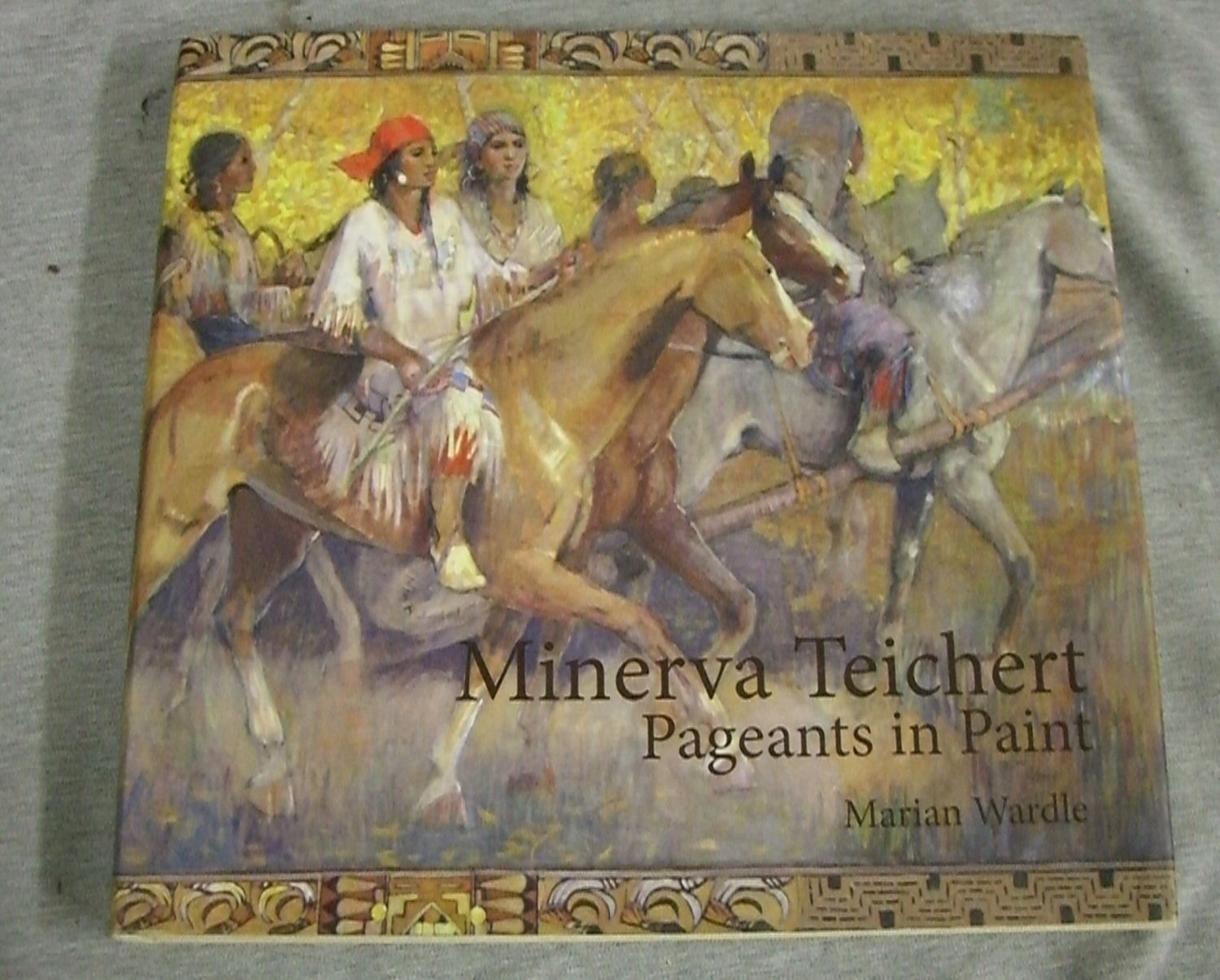 Minerva Teichert;  Pageants in Paint, Wardle, Marian