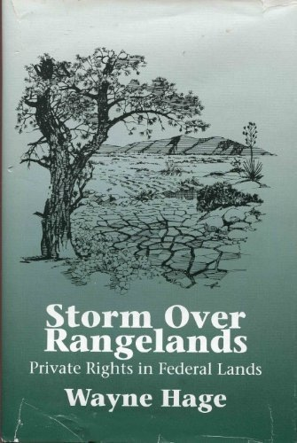 Storm over rangelands  Private rights in federal lands, Hage, Wayne