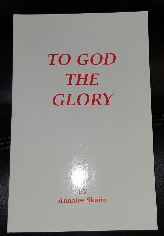 TO GOD THE GLORY, Skarin, Annalee