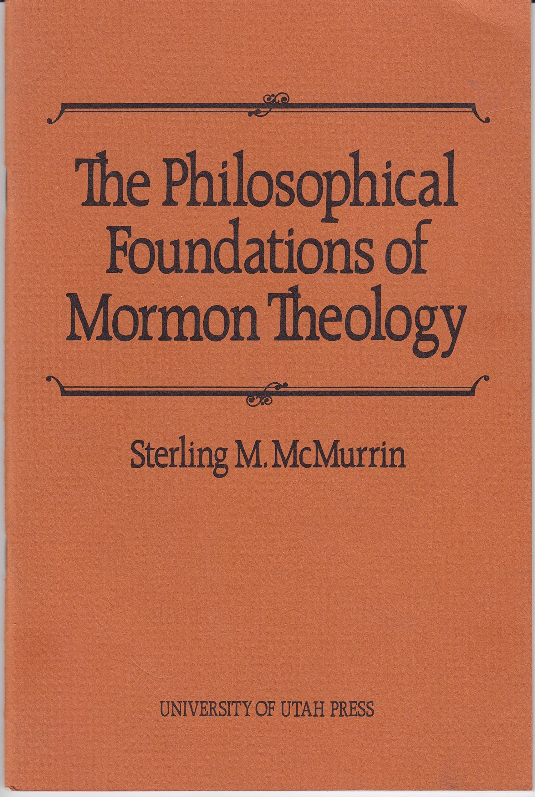 Philosophical Foundations of Mormon Theology, McMurrin, Sterling M.