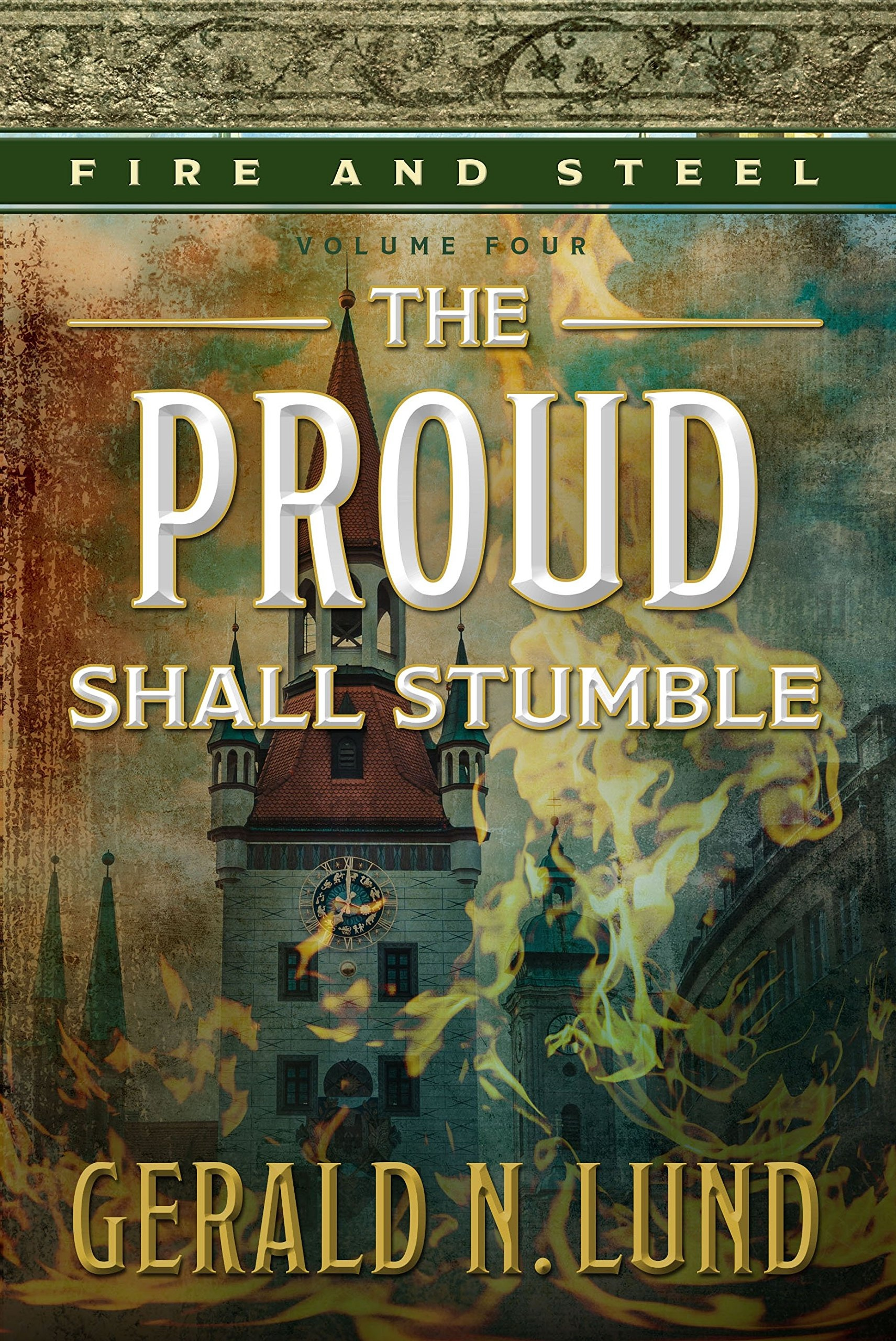 Fire and Steel, Volume 4;  The Shadow Proud Shall Stumble, Lund, Gerald N.