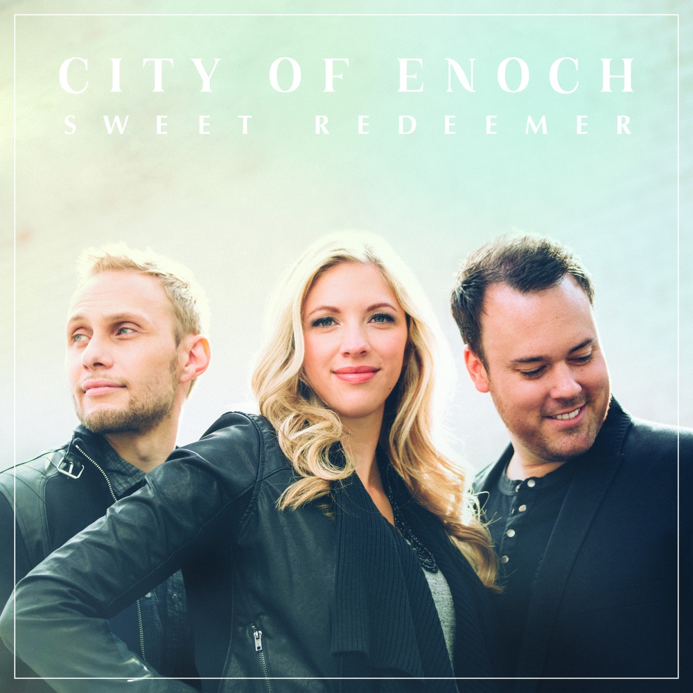 Sweet Redeemer, City of Enoch