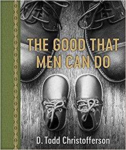 The Good that Men Can Do, Christofferson, D. Todd
