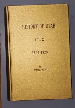 HISTORY OF UTAH - Volume 2 only, Stout, Wayne