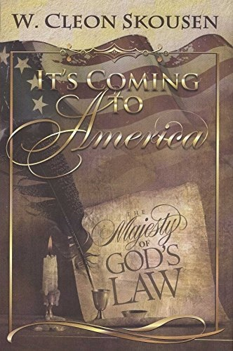 It's Coming To America; The Majesty of God's Law, Skousen, W. Cleon