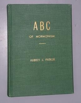 ABC of Mormonism, Parker, Aubrey J