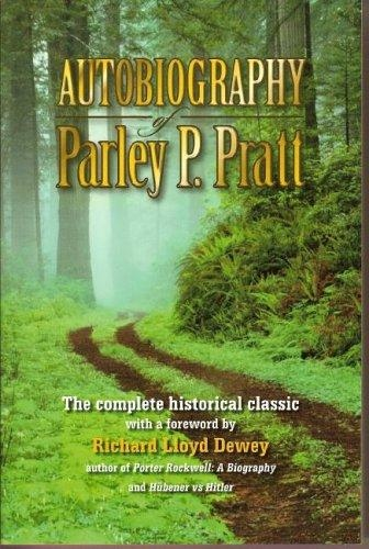 AUTOBIOGRAPHY OF PARLEY PARKER PRATT - One of the Twelve Apostles of the Church of Jesus Christ of Latter-Day Saints, Embracing His Life, Ministry and Travels, with Extracts, in Porse and Verse, from His Miscellaneous Writings, Pratt, Parley Parker; edited by His Son